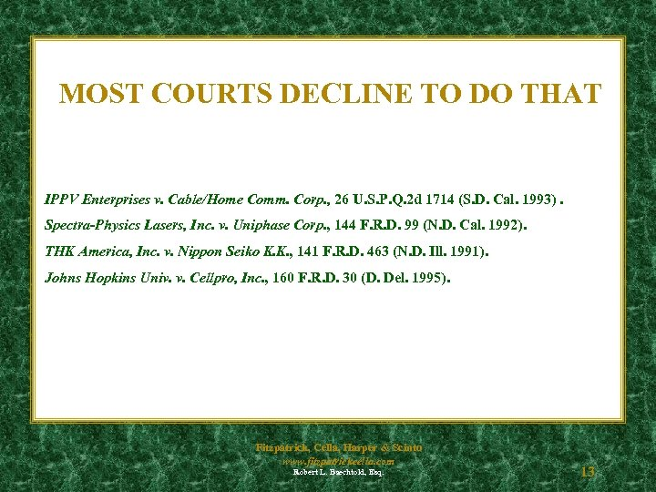 MOST COURTS DECLINE TO DO THAT IPPV Enterprises v. Cable/Home Comm. Corp. , 26