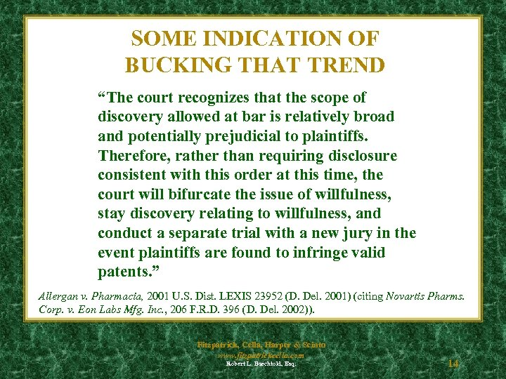 """SOME INDICATION OF BUCKING THAT TREND """"The court recognizes that the scope of discovery"""
