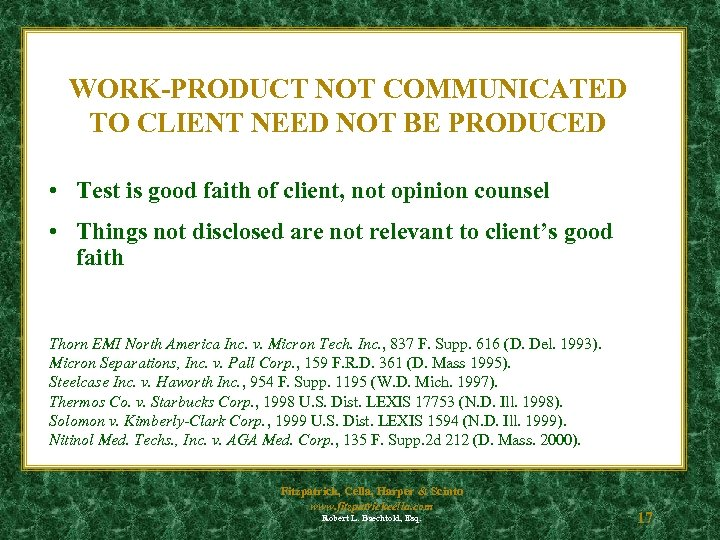 WORK-PRODUCT NOT COMMUNICATED TO CLIENT NEED NOT BE PRODUCED • Test is good faith