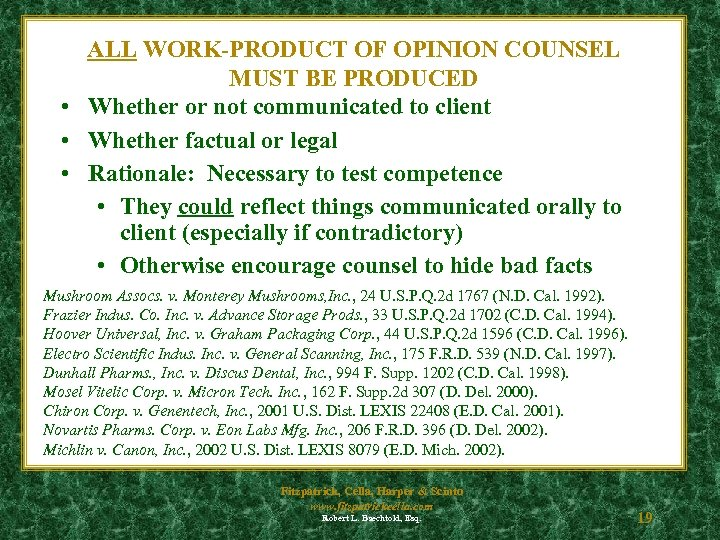 ALL WORK-PRODUCT OF OPINION COUNSEL MUST BE PRODUCED • Whether or not communicated to