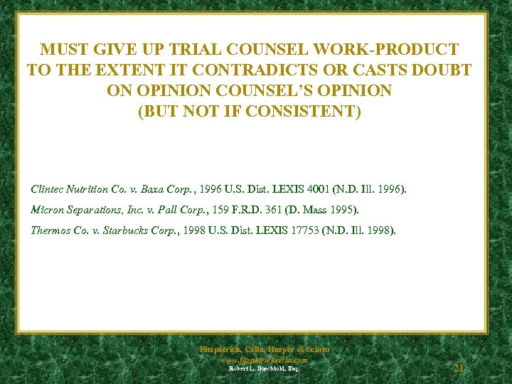 MUST GIVE UP TRIAL COUNSEL WORK-PRODUCT TO THE EXTENT IT CONTRADICTS OR CASTS DOUBT
