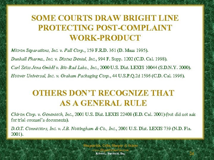 SOME COURTS DRAW BRIGHT LINE PROTECTING POST-COMPLAINT WORK-PRODUCT Micron Separations, Inc. v. Pall Corp.