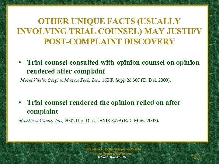 OTHER UNIQUE FACTS (USUALLY INVOLVING TRIAL COUNSEL) MAY JUSTIFY POST-COMPLAINT DISCOVERY • Trial counsel