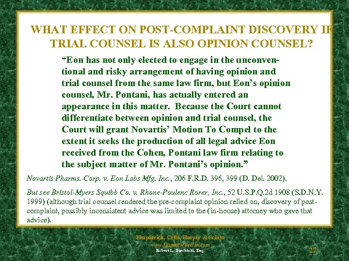 """WHAT EFFECT ON POST-COMPLAINT DISCOVERY IF TRIAL COUNSEL IS ALSO OPINION COUNSEL? """"Eon has"""