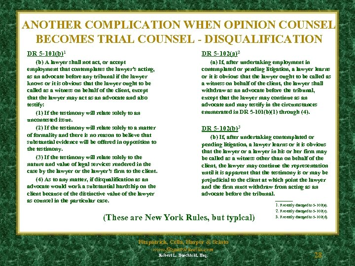 ANOTHER COMPLICATION WHEN OPINION COUNSEL BECOMES TRIAL COUNSEL - DISQUALIFICATION DR 5 -101(b)1 DR