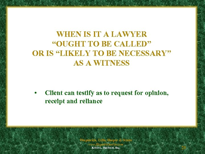 """WHEN IS IT A LAWYER """"OUGHT TO BE CALLED"""" OR IS """"LIKELY TO BE"""