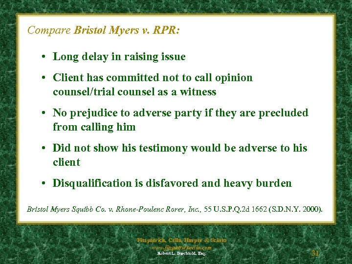 Compare Bristol Myers v. RPR: • Long delay in raising issue • Client has