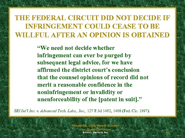 THE FEDERAL CIRCUIT DID NOT DECIDE IF INFRINGEMENT COULD CEASE TO BE WILLFUL AFTER