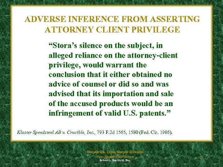 """ADVERSE INFERENCE FROM ASSERTING ATTORNEY CLIENT PRIVILEGE """"Stora's silence on the subject, in alleged"""
