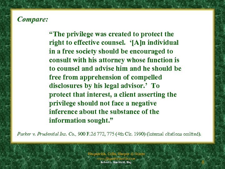 """Compare: """"The privilege was created to protect the right to effective counsel. '[A]n individual"""