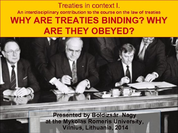 Treaties in context I. An interdisciplinary contribution to the course on the law of
