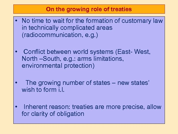 On the growing role of treaties • No time to wait for the formation