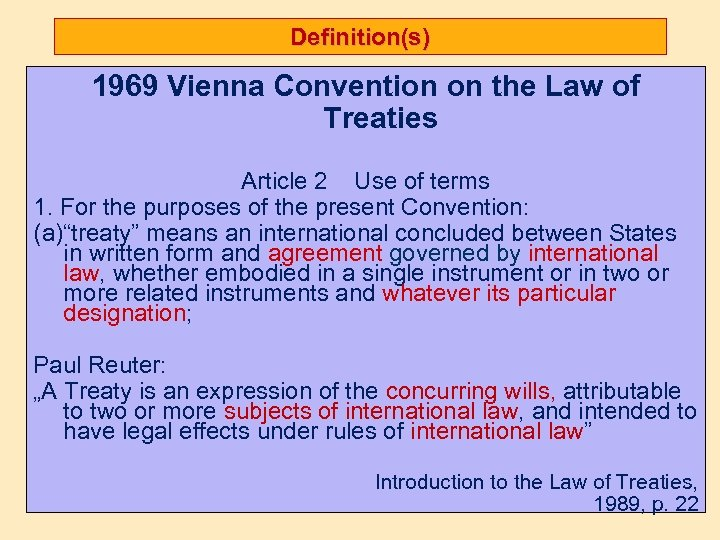 Definition(s) 1969 Vienna Convention on the Law of Treaties Article 2 Use of terms
