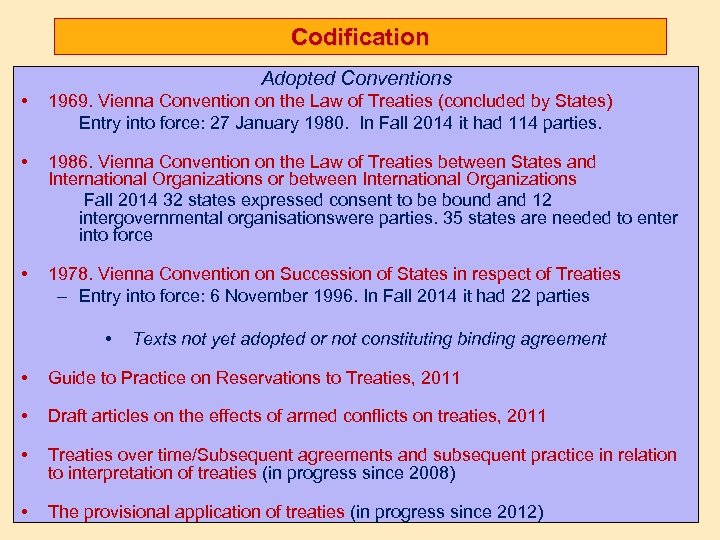 Codification Adopted Conventions • 1969. Vienna Convention on the Law of Treaties (concluded by