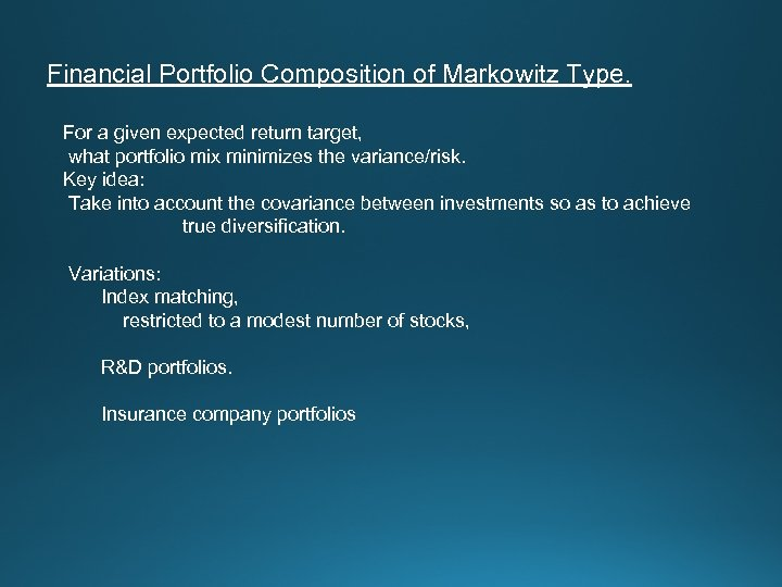 Financial Portfolio Composition of Markowitz Type. For a given expected return target, what