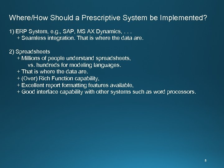 Where/How Should a Prescriptive System be Implemented? 1) ERP System, e. g. ,