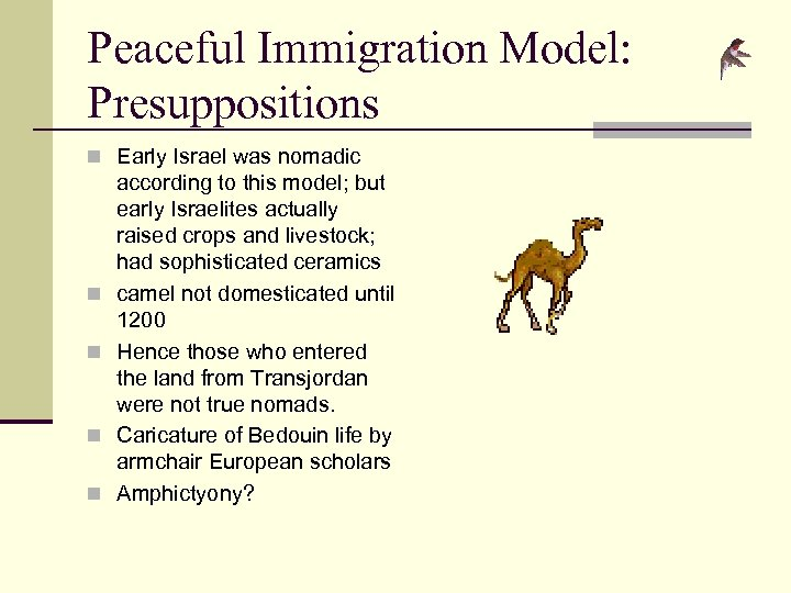 Peaceful Immigration Model: Presuppositions n Early Israel was nomadic n n according to this