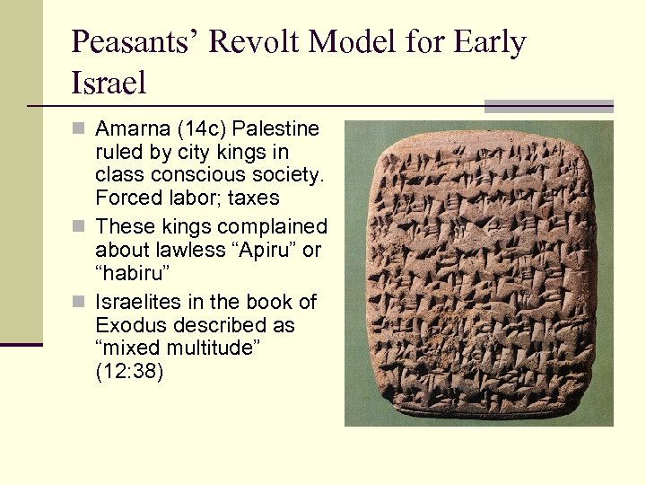 Peasants' Revolt Model for Early Israel n Amarna (14 c) Palestine ruled by city