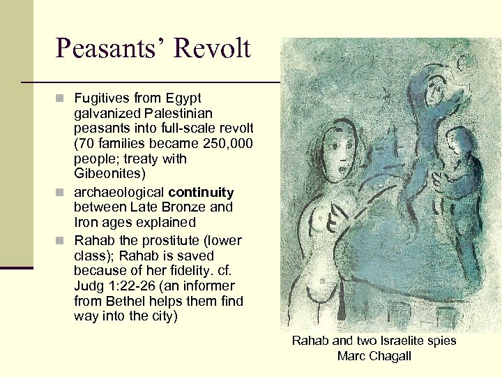 Peasants' Revolt n Fugitives from Egypt galvanized Palestinian peasants into full-scale revolt (70 families