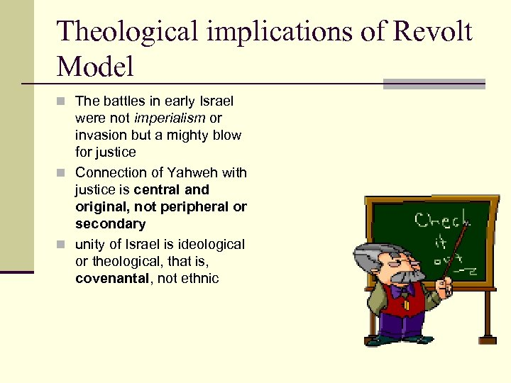 Theological implications of Revolt Model n The battles in early Israel were not imperialism