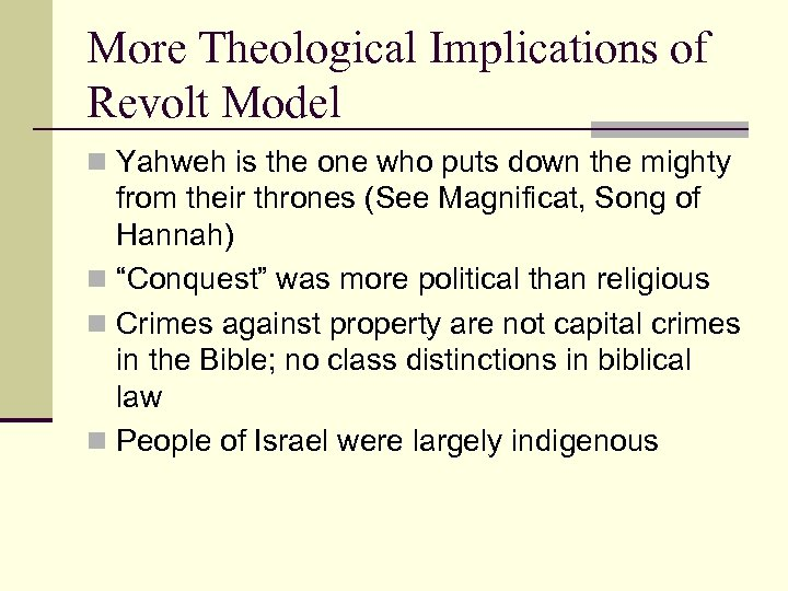 More Theological Implications of Revolt Model n Yahweh is the one who puts down