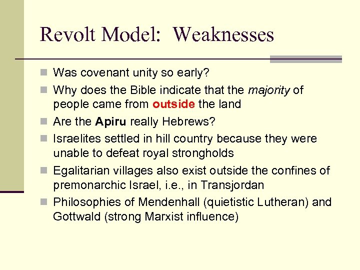Revolt Model: Weaknesses n Was covenant unity so early? n Why does the Bible