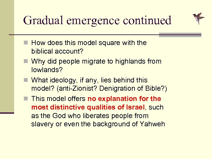 Gradual emergence continued n How does this model square with the biblical account? n