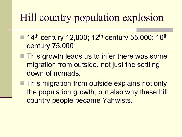 Hill country population explosion n 14 th century 12, 000; 12 th century 55,