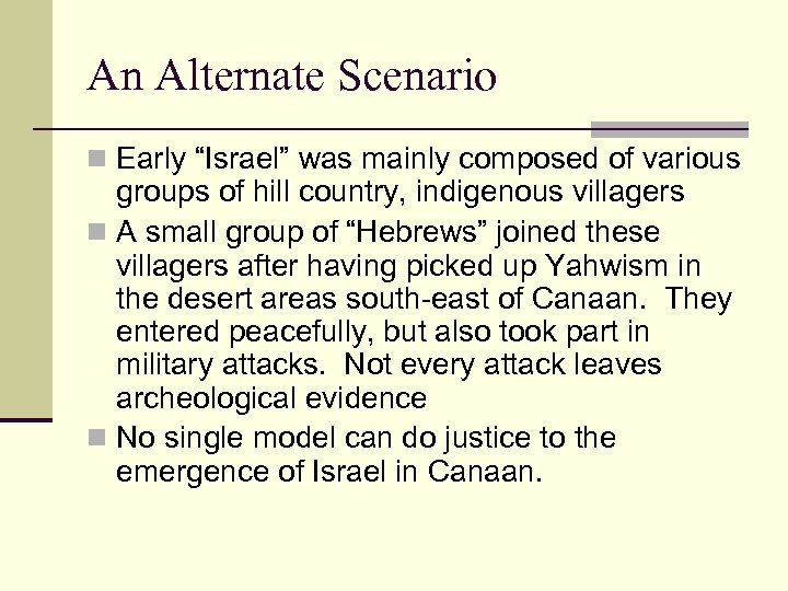 "An Alternate Scenario n Early ""Israel"" was mainly composed of various groups of hill"