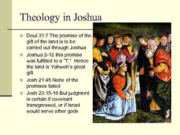 Theology in Joshua n Deut 31: 7 The promise of the gift of the