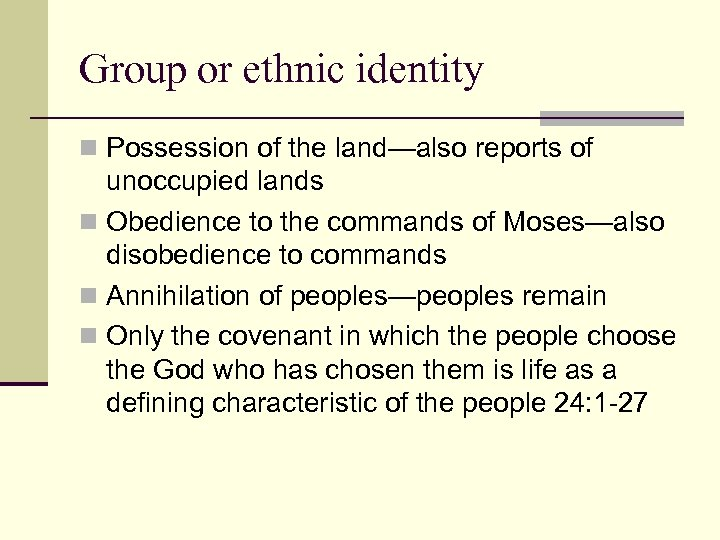 Group or ethnic identity n Possession of the land—also reports of unoccupied lands n