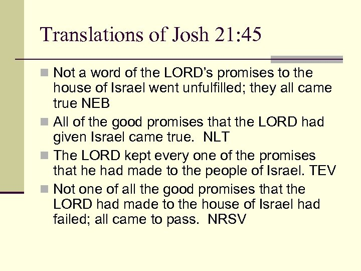 Translations of Josh 21: 45 n Not a word of the LORD's promises to