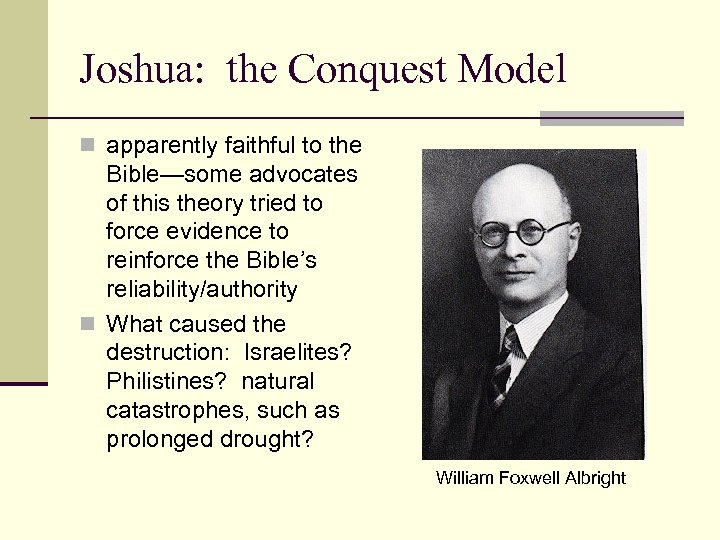 Joshua: the Conquest Model n apparently faithful to the Bible—some advocates of this theory