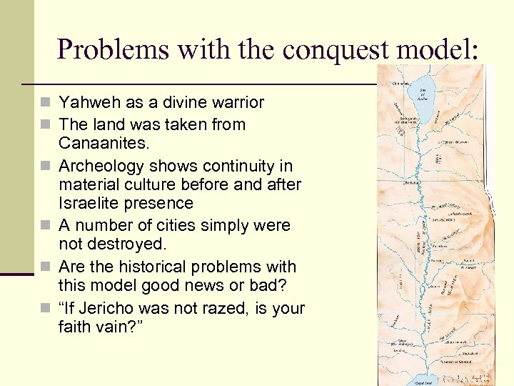 Problems with the conquest model: n Yahweh as a divine warrior n The land