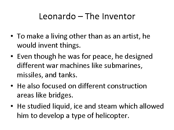 Leonardo – The Inventor • To make a living other than as an artist,