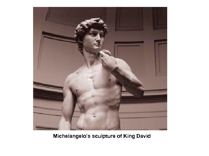 Michelangelo's sculpture of King David