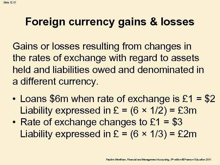 Slide 12. 13 Foreign currency gains & losses Gains or losses resulting from changes