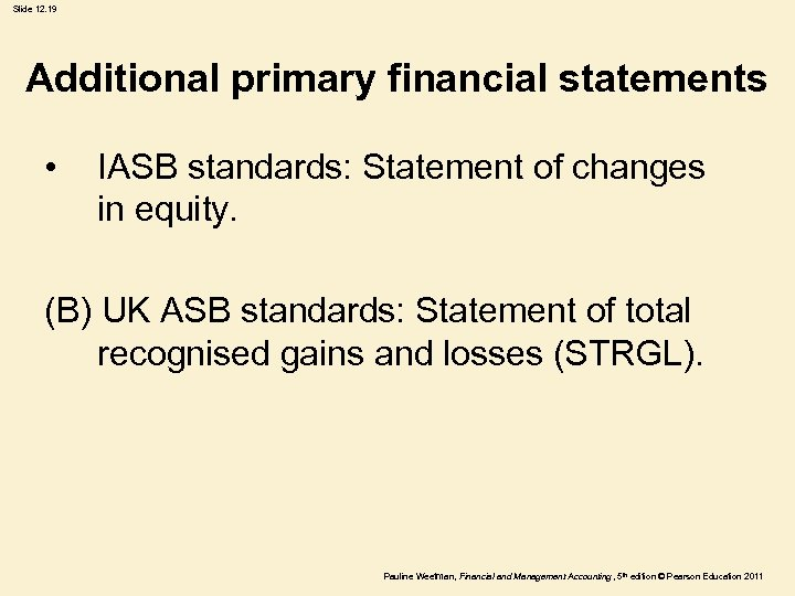Slide 12. 19 Additional primary financial statements • IASB standards: Statement of changes in