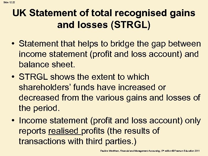 Slide 12. 22 UK Statement of total recognised gains and losses (STRGL) • Statement