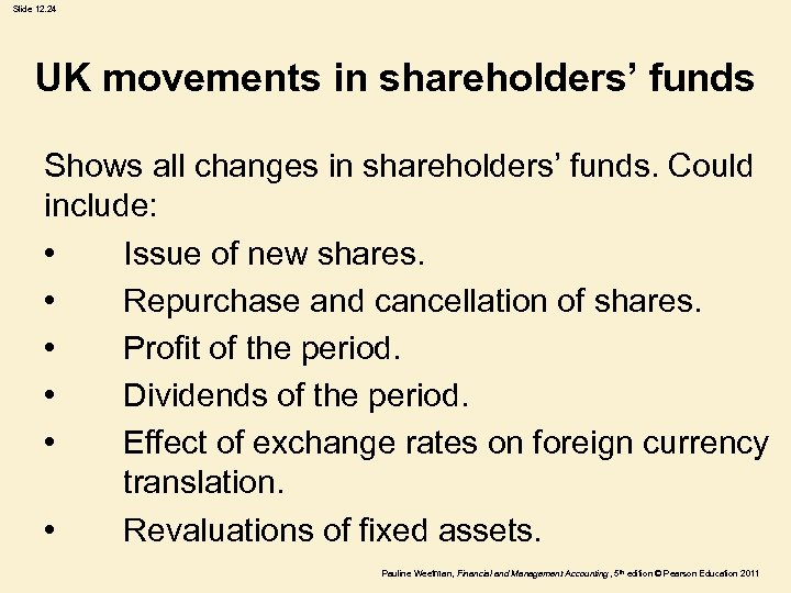 Slide 12. 24 UK movements in shareholders' funds Shows all changes in shareholders' funds.