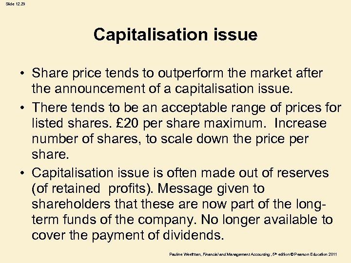 Slide 12. 29 Capitalisation issue • Share price tends to outperform the market after