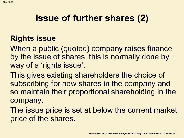 Slide 12. 30 Issue of further shares (2) Rights issue When a public (quoted)
