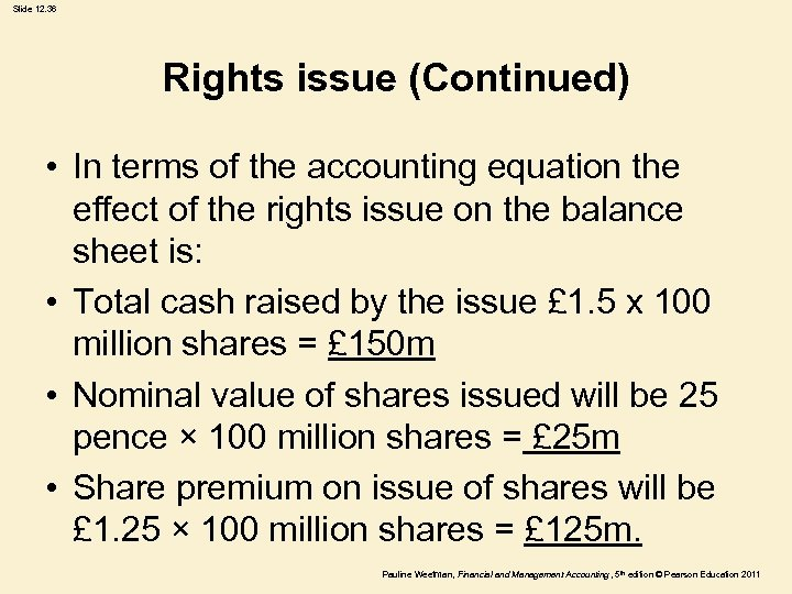 Slide 12. 36 Rights issue (Continued) • In terms of the accounting equation the