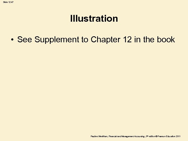 Slide 12. 47 Illustration • See Supplement to Chapter 12 in the book Pauline