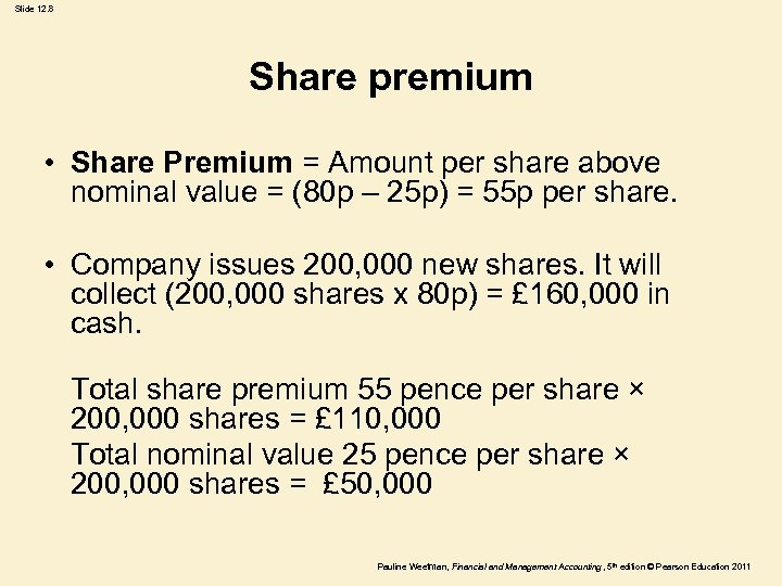 Slide 12. 8 Share premium • Share Premium = Amount per share above nominal