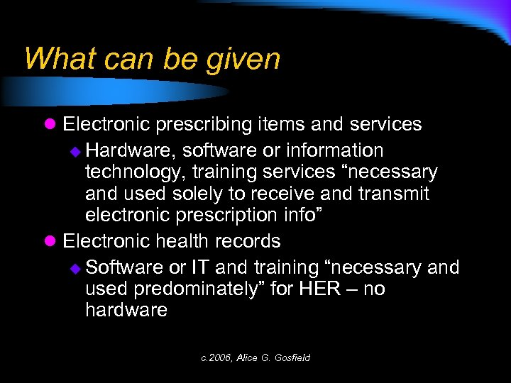 What can be given l Electronic prescribing items and services u Hardware, software or