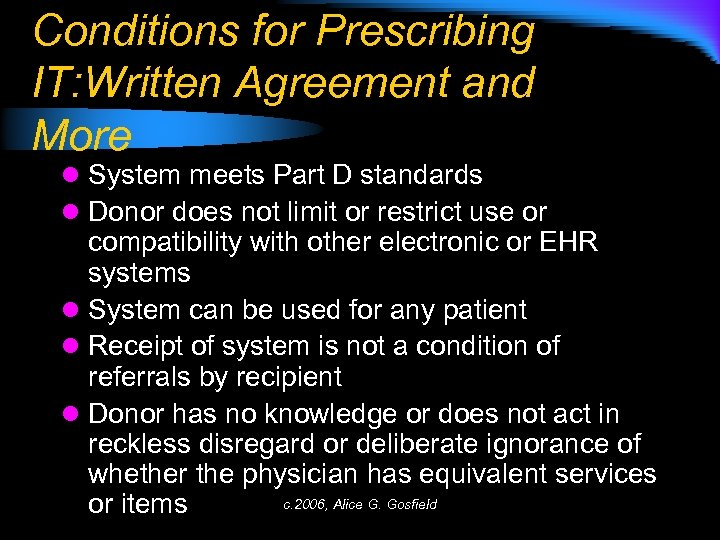 Conditions for Prescribing IT: Written Agreement and More l System meets Part D standards