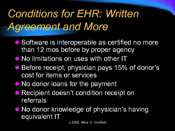 Conditions for EHR: Written Agreement and More l Software is interoperable as certified no