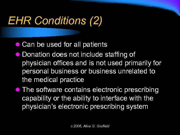 EHR Conditions (2) l Can be used for all patients l Donation does not