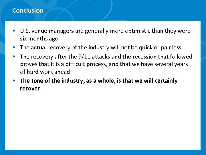 Conclusion • U. S. venue managers are generally more optimistic than they were six